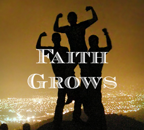 Faith Grows