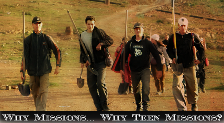 Why Missions… Why Teen Missions